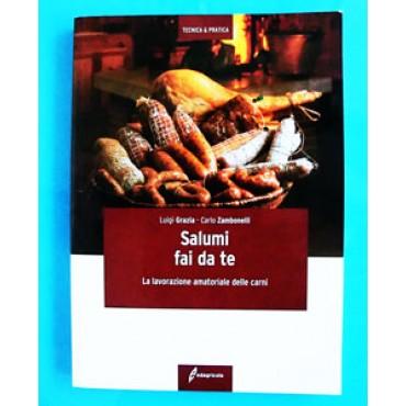 SALUMI FAI DA TE. La lavorazione amatoriale delle carni; Luigi Grazia - Carlo Zambonelli. 143 pagine, formato cm 15x21.