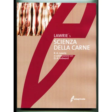 SCIENZA DELLA CARNE (LAWRIE's); R. A. Lawrie in collaborazione con D. A. Ledward. 373 pagine, formato cm 19,5x26.